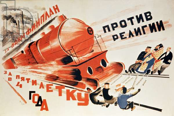 A Propaganda Poster from 1930, 'For the Completion of the Five Year Plan in Four Years!' And, in Black, 'Against Religion'.