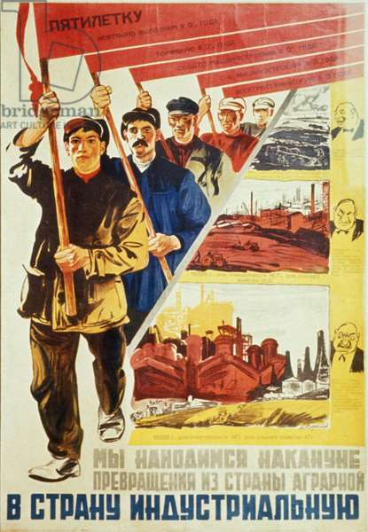 A Soviet Propaganda Poster from the 1930s, 'Five Year Plan - We are on the Threshold of Changing from an Agrarian Nation Into an Industrial Nation!'.