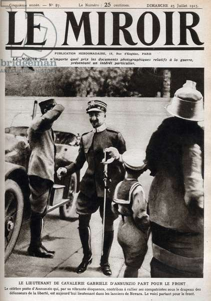 Front Page of 'Le Miroir' depicting Gabriele D'Annunzio, First World War soldier, 1915 (newsprint)