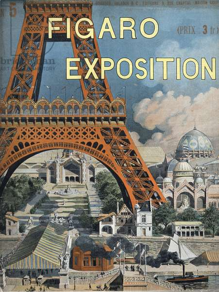 The Eiffel Tower has the 1889 World Exhibition in Paris Cover of the Figaro supplement of August 15, 1889.