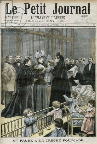 "Madame Faure wife of French president Felix Faure visiting the Fourcade Creche. In """" The Petity Journal"""" of April 1896."