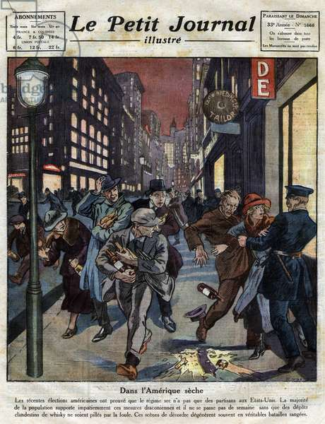 """In the US, the crowd is plundering clandestine whiskey deposits in American cities. Engraving in """""""" Le Petite Journal illustrious"""""""", 1922. Private collection."""
