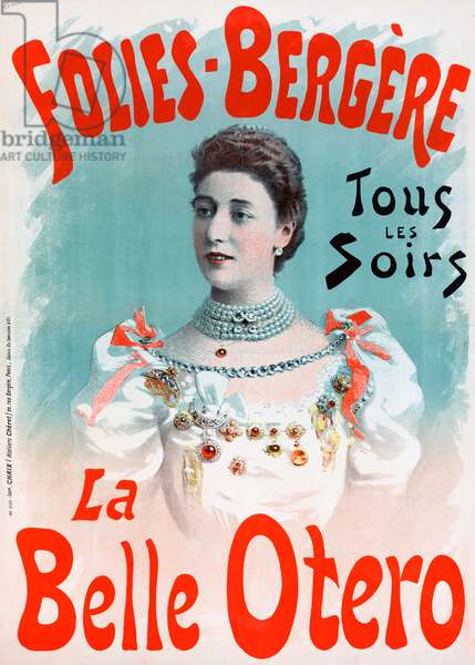 Poster advertising 'La Belle Otero' at the Folies Bergere - La belle Otero aux folies Bergeres (Caroline Otero, 1868-1965) - 1894 - poster Ateliers Cheret