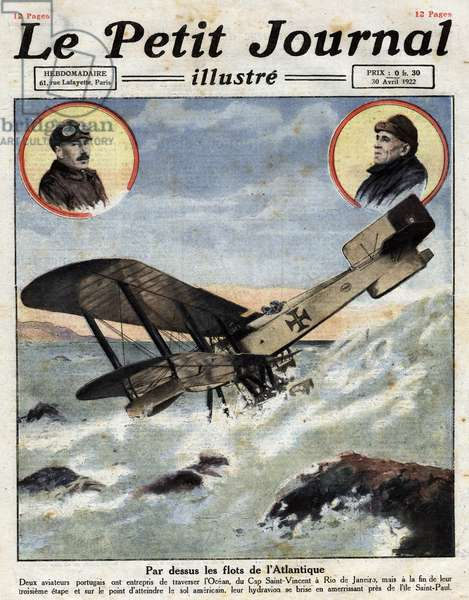 """Over the waves of the Atlantic: two Portuguese airmen, Carlos Viegas Gago Coutinho (1869-1959) and Artur de Sacadura Cabral (1881Ð1924), crossing the Atlantic Ocean in three stages from Lisbon to Rio de Janeiro, their seaplane breaks down by landing near Saint Paul Island as they reached the Brazilian soil. Engraving in """""""" Le petit Journal Illustré"""""""", on 30/04/1922"""