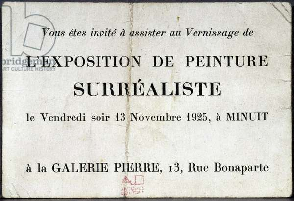 You are invited to attend the opening of the Surrealist Painting Exhibition on Friday evening 13/11/1925, at midnight at Galerie Pierre, 13, Rue Bonaparte. The exhibition was attended by De Chirico, Max Ernst, Paul Klee, A. Masson, Miro, Picasso, Man Ray and Pierre Roy.