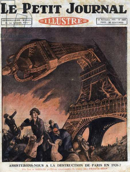 """A whimsical representation of a hypothetical destruction of the city of Paris in 1926, with the Eiffel Tower breaking in two. Illustration taken from """""""" Le petit journal"""""""" from 22/11/1925 Collection privee - Representation of an hypothetical destruction of Paris, in 1926. The Eiffel Tower is depicted broken in half. Frontpage of English newspaper Le petit journal. November 22, 1925. Private Collection"""