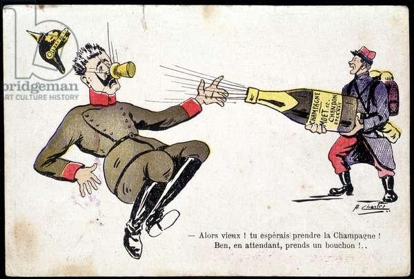 """Humorous drawing on the war: a French soldier holding a bottle of champagne """""""" Moet et Chandon"""""""""""" to William II - """""""" So old! You were hoping to take Champagne! Well, in the meantime, take a cork!"""" Postcard sd. 20th century"""