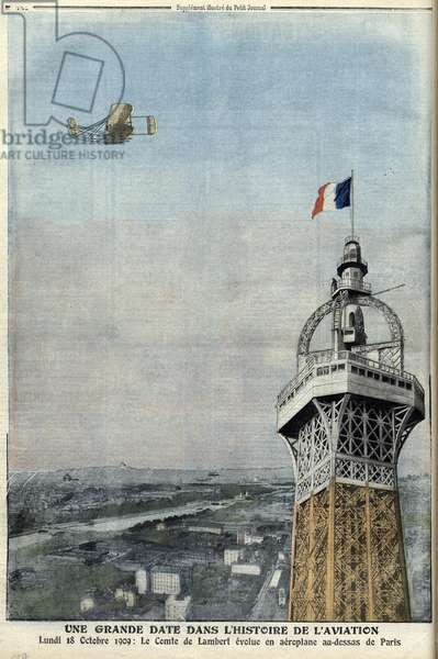 """Flight of the count of Lambert over Paris on october 18, 1909 - The Count of Lambert evoluting by aeroplane over Paris (Eiffel Tower) on October 18, 1909 - """""""" Le petit Journal"""""""" on October 31, 1909"""