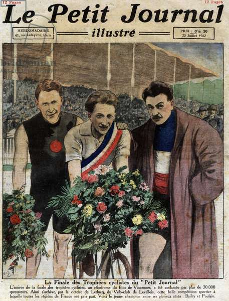 "The final of the Trophees cyclistes du Petière Journal: victory of Andre Leducq (1904-1980) of the Veloclub de Levallois, arrived first at the Bois de Vincennes velodrome. Here between Bailey and Gabriel Poulain (1884-1953). Engraving in """" Le Petité Journal illustrious"""", on 23/07/1922. Private collection."