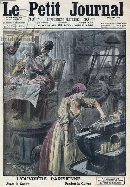 "First World War 1914-1918 (War 14-18). Evolution of women's work: L'ouvriere Parisienne before and during the war In """" Le Petity Journal"", 11/26/1916. Private Collection"