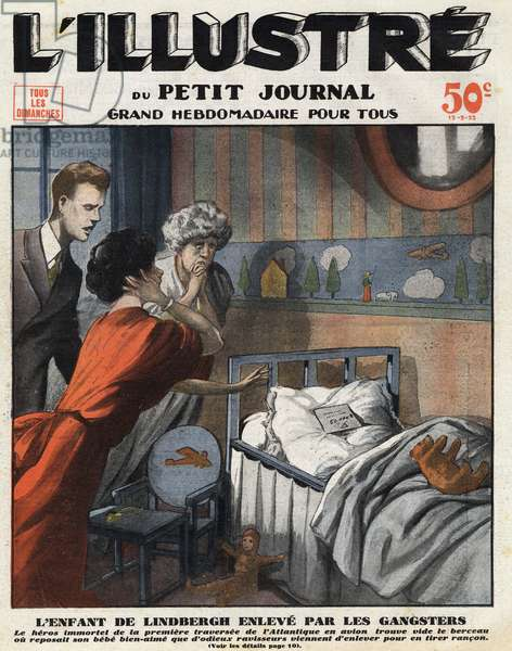 """Abduction of the child of Charles Lindbergh (1902-1974) and his wife Anne Morrow Lindbergh by gangsters. A grudge request is filed in the bed where Charles Junior was before his kidnapping. Print on the front page of """""""" The illustrious of the small newspaper"""""""", 1932. Private Collection"""