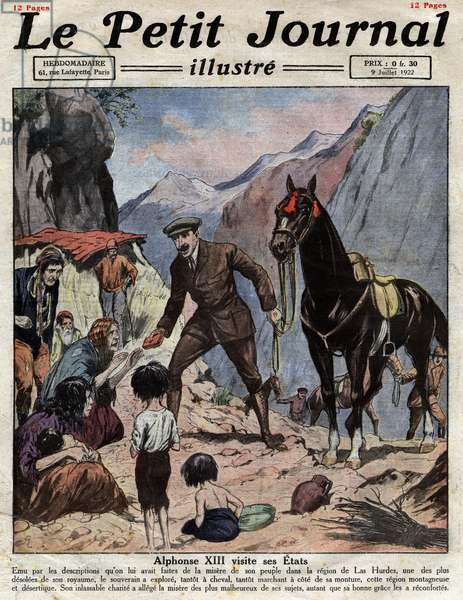 "Alfonso XIII visits the states: King of Spain Alfonso XIII (1886-1941) goes to meet the most works of his kingdom in the region of Las Hurdes. Engraving in """" Le Petite Journal illustrious"""", on 9/07/1922. Private collection."