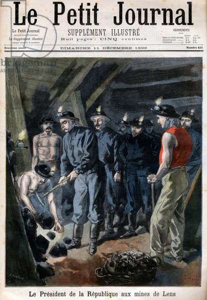 "Felix Faure, President of the Republic, in the Mines at Lens, 1898 - Le Petite Journal"" of 11 December 1898: The President of the Republic Felix Faure at the Lens Mines"