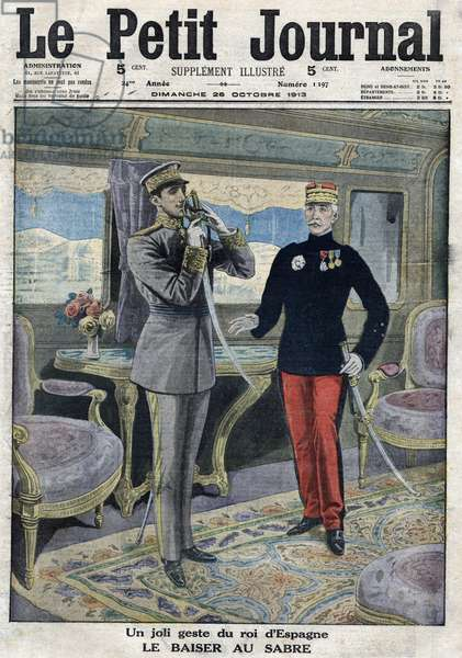 """First page of the """"Little Journal"""" of Sunday, October 26, 1913: a nice gesture of the King of Spain Alfonso XIII: The kiss of the sword."""