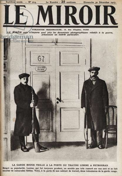 """Russian Revolution of 1917: the Red Guard watches at the door of the traitor Lenin (Lenin) in Petrograd in 1917. Cover of """""""" The mirror"""""""" of December 1917."""