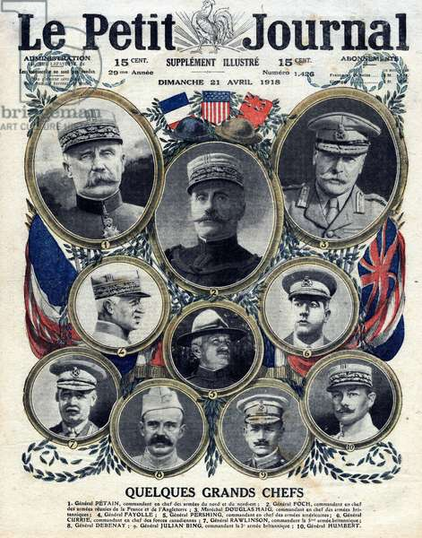 """First World War 1914-1918. Portraits of the great warlords: 1. General Philippe Petain (1856-1951); 2. General Ferdinand Foch (1851-1929); 3. Marechal Douglas Haig (1861-1928); 4.General Marie Emile Fayolle (1852-1928); 5. General John Pershing (1860-1948); 6. General Arthur Currie (1875-1933); 7. General Henry Rawlinson (1864-1925); 8. General Debenay; 9. General Julian Byng (born 1862); 10. General Georges Louis Humbert (1862-1921). Engraving in """""""" Le Petite Journal"""""""", on 21/04/1918."""