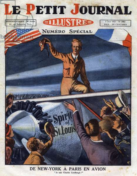 """Charles Lindbergh, the crossing of the Atlantic by plane (Spirit of Saint Louis): """"From New York to Paris by plane"""""""". Engraving. One of """"The Petity Journal illustrious"""", 1927. Private collection."""