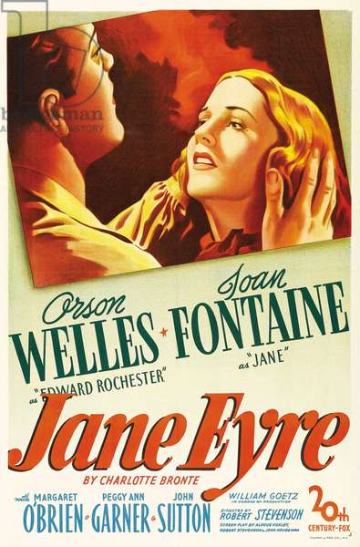 "Movie poster from the film """" Jane Eyre"""" written by Charlotte Bronte and directed by Robert Stevenson in 1944 with actors Orson Welles as Edward Rochester and Joan Fontaine as Jane. Private collection."