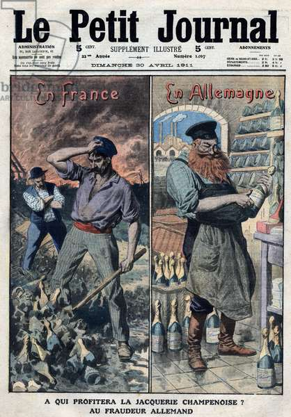 """Who will benefit the Champagne jacquerie? To the German fraudster. Champagne winegrowers ransack their vines and discard their Champagne bottles in nature while the Germans make fake champagne and enjoy this new walk. Engraving in """""""" Le Petite Journal"""""""" on 30/04/1911."""