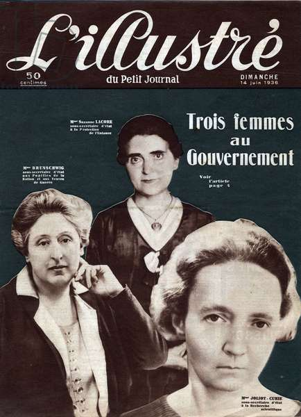Three women in government. Mrs Brunschwig, Mrs Suzanne Lcore (1910-1960), Mrs Irene JOLIOT-CURIE (JOLIOT CURIE) (1897-1956). Named by the Government of the Popular Front. Cover of the illustrious Petière Journal of June 14, 1936.
