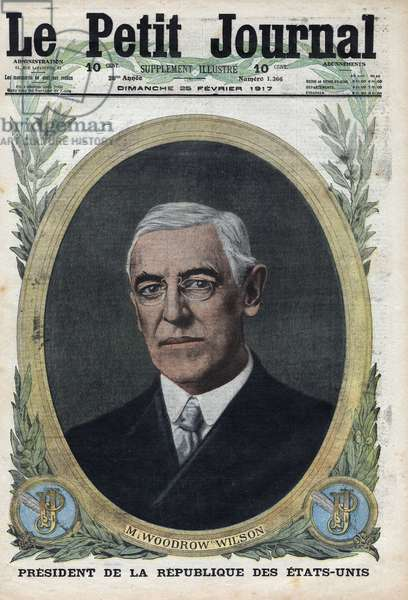 """First World War: Portrait of Woodrow Wilson (1856-1924), President of the United States. In """""""" Le petit journal"""""""""""" of February 25, 1917."""