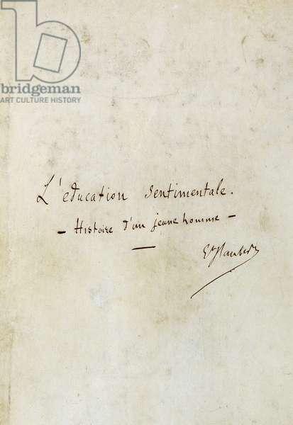 L'éducation sentimentale (histoire d'un Jeune Homme): first page of the manuscript of Gustave Flaubert's novel, author's signature - BHVP, Paris
