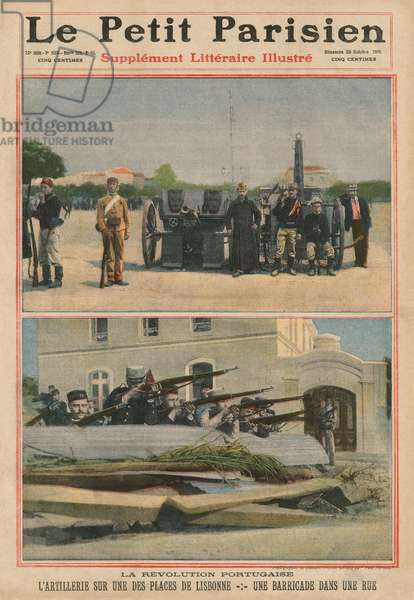 Portuguese Revolution, Artillery on a square of Lisbon, a barricade in a street, front cover illustration from 'Le Petit Parisien', supplement litteraire illustre, 23rd October 1910 (photolitho)
