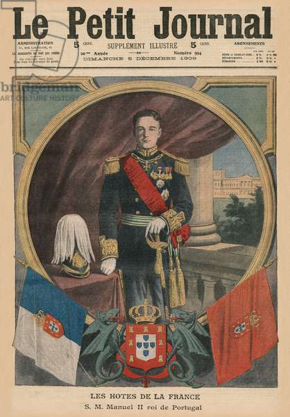 French Hosts, His Majesty Manuel II, King of Portugal, front cover illustration from 'Le Petit Journal', supplement illustre, 5th December 1909 (colour litho)