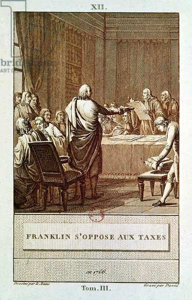Benjamin Franklin Presenting his Opposition to the Taxes in 1766, engraved by David (engraving)