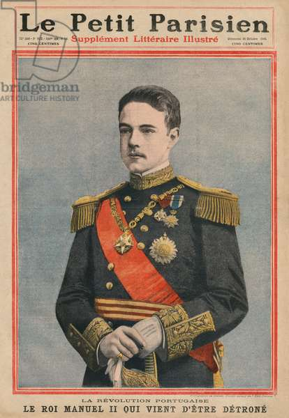 Portuguese Revolution, King Manuel II of Portugal has just been dethroned, front cover illustration from 'Le Petit Parisien', supplement litteraire illustre, 16th October 1910 (photolitho)