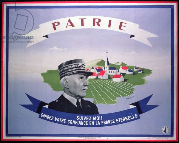 'The Homeland. Follow Me and Keep Your Faith in France Eternal', Second World War poster (colour litho)