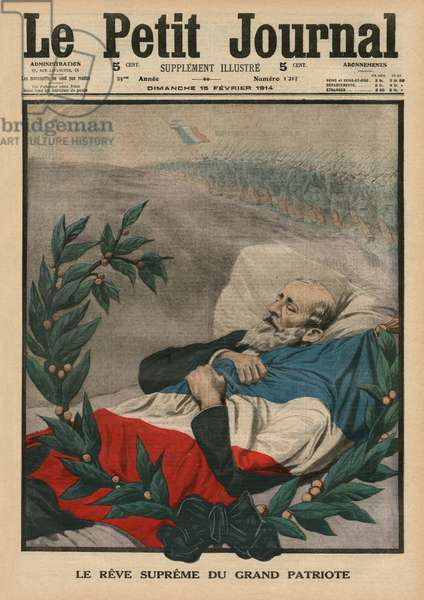 The last dream of the Great Patriot, Paul Deroulede, front coner illustration from 'Le Petit Journal', supplement illustre, 15th February 1914 (colour litho)