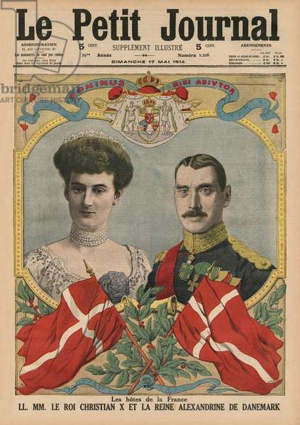 Hosts of France, King Christian X and Queen Alexandrine of Denmark, front cover illustration from 'Le Petit Journal', supplement illustre, 17th May 1914 (colour litho)