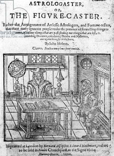 Frontispiece to 'Astrologaster, or the Figure-Caster' by John Melton, published in 1620 (engraving)