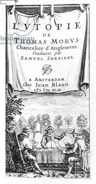 Frontispiece of 'The Utopia of Thomas More' (1478-1535), Chancellor of England, Translated by Samuel Sorbiere, pub. by Jan Blaeu (d.1673) in Amsterdam, 1643 (engraving) (b/w photo)