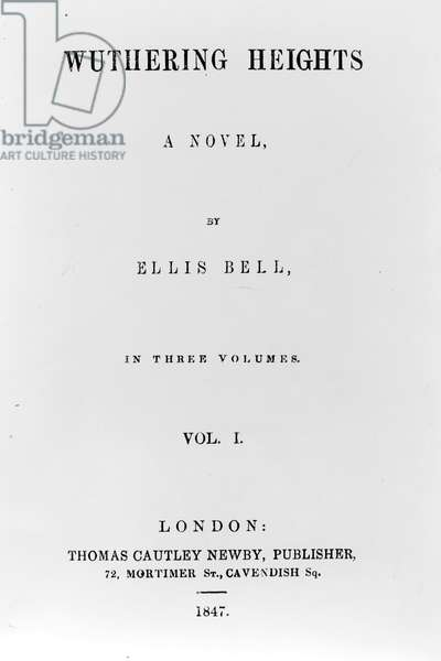 Title Page for the first edition of 'Wuthering Heights' by Ellis Bell (pseudonym of Emily Bronte), published 1847 (printed paper)