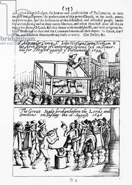 The Execution on Tower Hill of Sir Alexander Carew, Sir John Hotham, Captain John Hotham and the Archbishop of Canterbury for Treason Against the Parliament in 1645, and The Great Seal Broken before the Lords and Commons on Tuesday 11th August 1646 (engraving) (b/w photo)