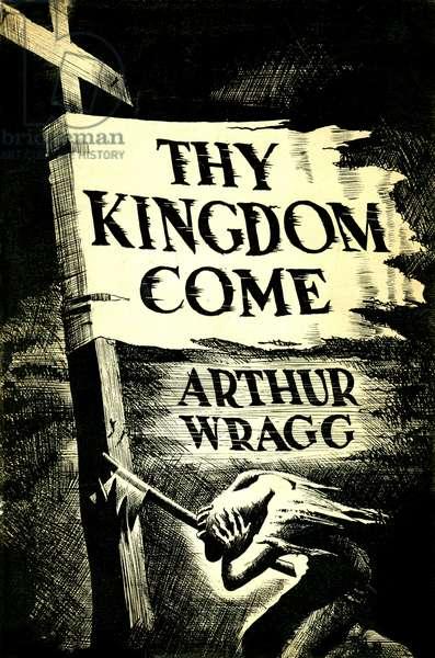 Thy Kingdom Come by Arthur Wragg
