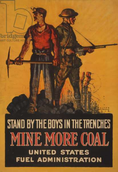 Stand by the Boys in the Trenches, Mine more Coal, 1918 (colour lithograph)