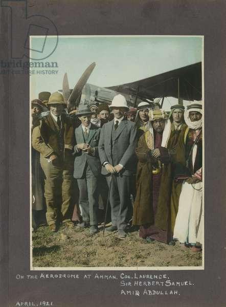 T.E. Lawrence, Sir Herbert Samuel and Amir Abdullah at Amman aerodrome, Jordan, 1921 (hand coloured print)