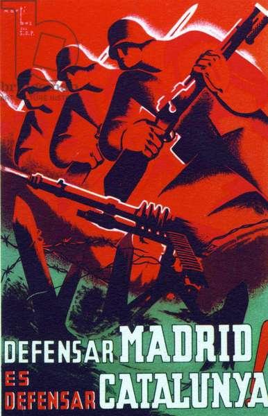 "Spanish Civil War russian communist propaganda poster from the era stating ""Defending Madrid is Defending Catalonia Catalunya"" November-December 1936"