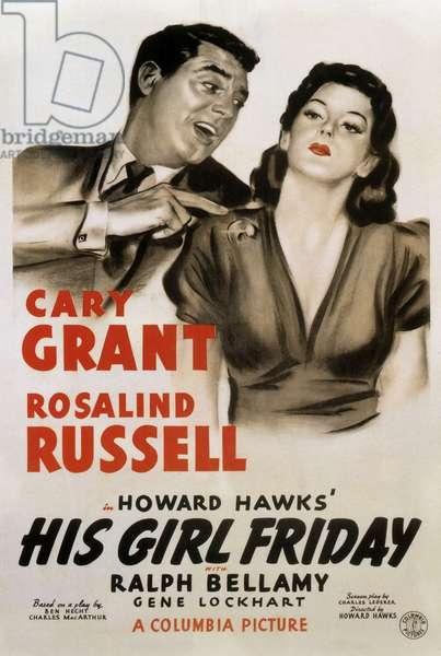 Poster for His Girl Friday, directed by Howard Hawks starring  Cary Grant and Rosalind Russell, 1940