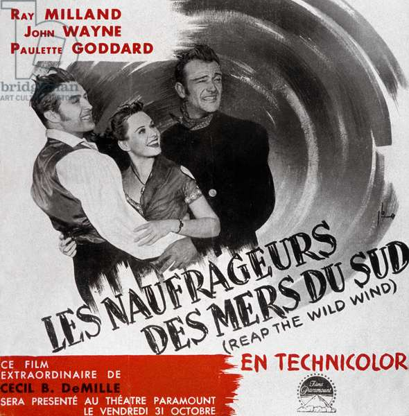 Affiche du film Reap the Wild Wind de Cecil B. DeMille avec Ray Milland, Paulette Goddard, John Wayne, 1942.
