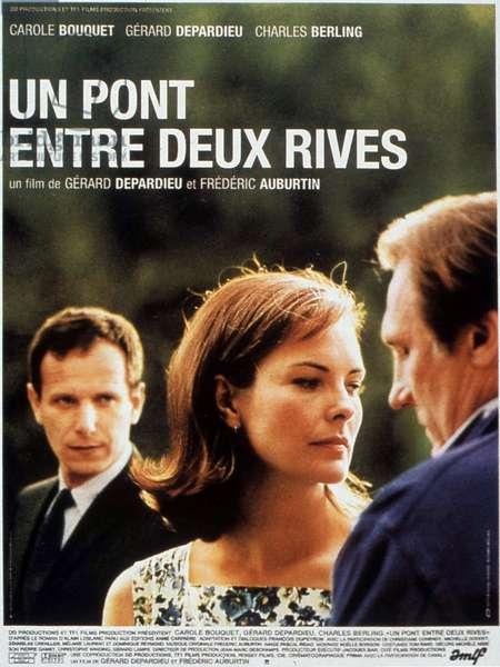 Un pont entre deux rives de FredericAuburtin avec Carole Bouquet et Gerard Depardieu 1999