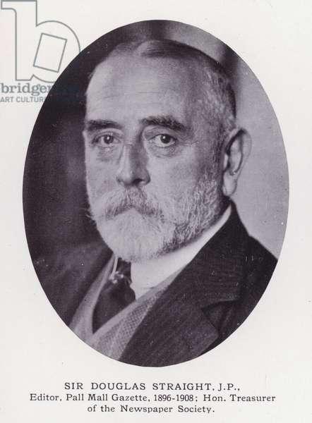 Prominent Men of London: Sir Douglas Straight (b/w photo)