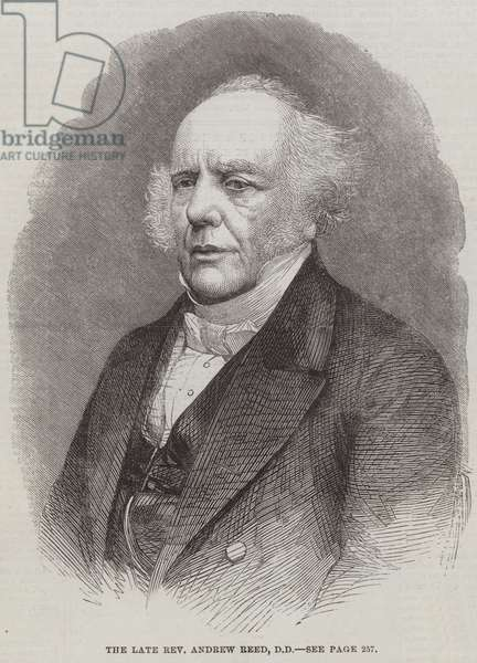 The late Reverend Andrew Reed, DD (engraving)