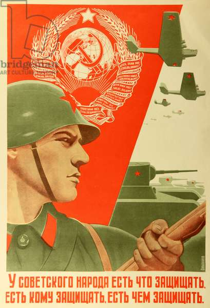 The Soviet People Has What and Who to Defend, and the Means to Defend it All, 1937 (colour litho)
