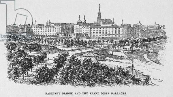 VIENNA: RADETZKY BRIDGE Radetzky Bridge and Franz Josef Barracks at Vienna, Austria. Line engraving, 19th century.