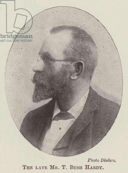 The late Mr T Bush Hardy (b/w photo)