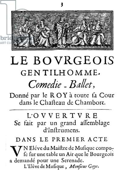 BOURGEOIS GENTILHOMME Title page for the 1670 publication of Moliere's comédie-ballet 'Le Bourgeois Gentilhomme' (The Bourgeois Gentleman), which satirizes social climbing.
